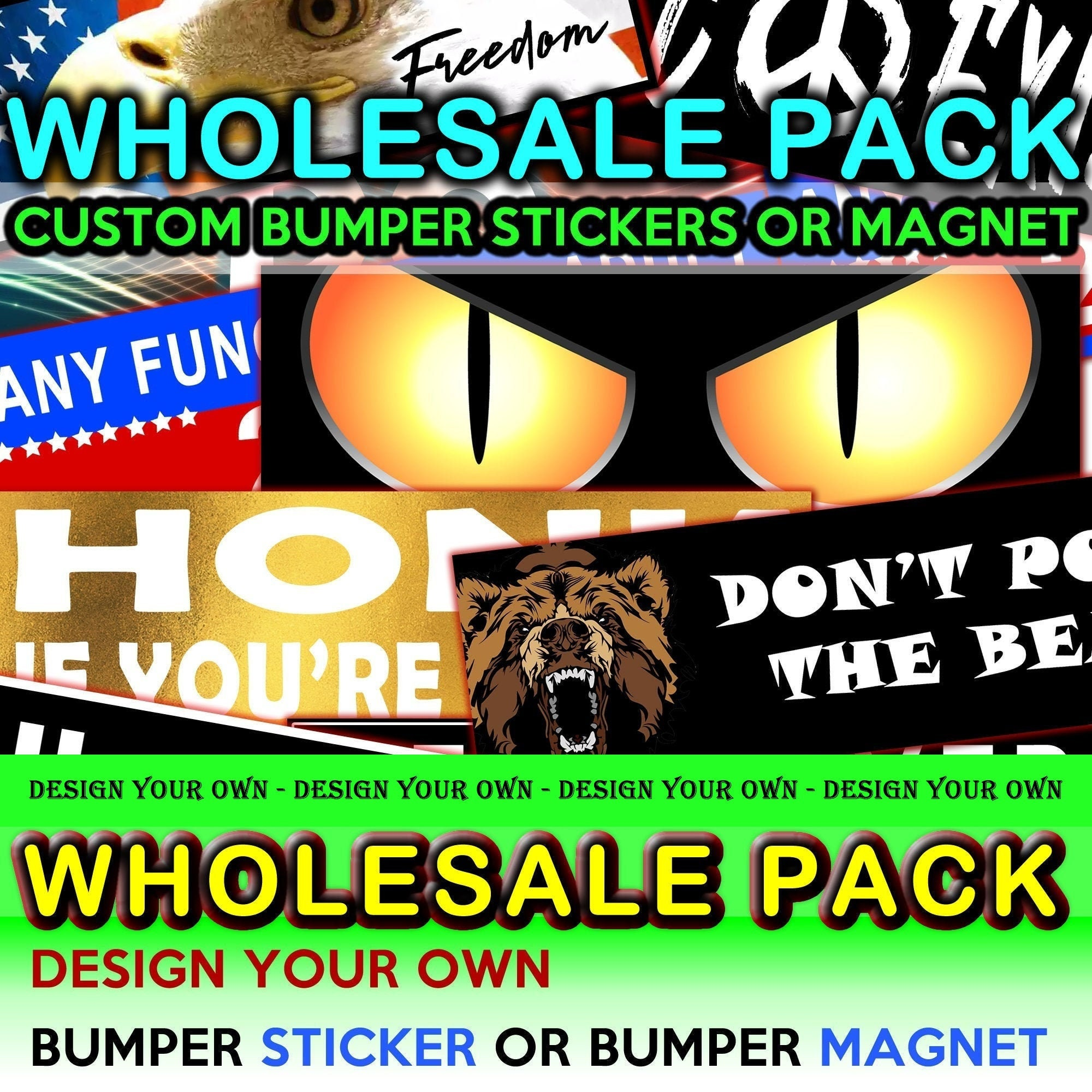 CAD$31.79 - 4X Wholesale Pack ANY 10 x 3 Bumper Sticker or Magnetic Bumper Sticker or customize your own bulk order