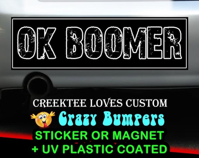 OK Boomer sticker or magnet, 9 x 2.7 or 10 x 3 Sticker Magnet or bumper sticker or bumper magnet