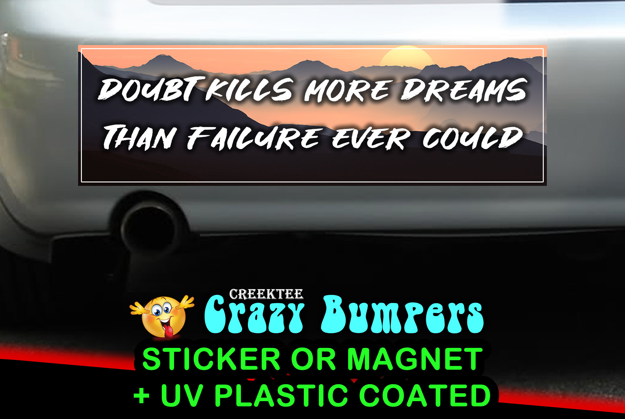 $9.99 - Doubt kills more dreams than failure ever could 10 x 3 Bumper Sticker or Magnetic Bumper Sticker Available
