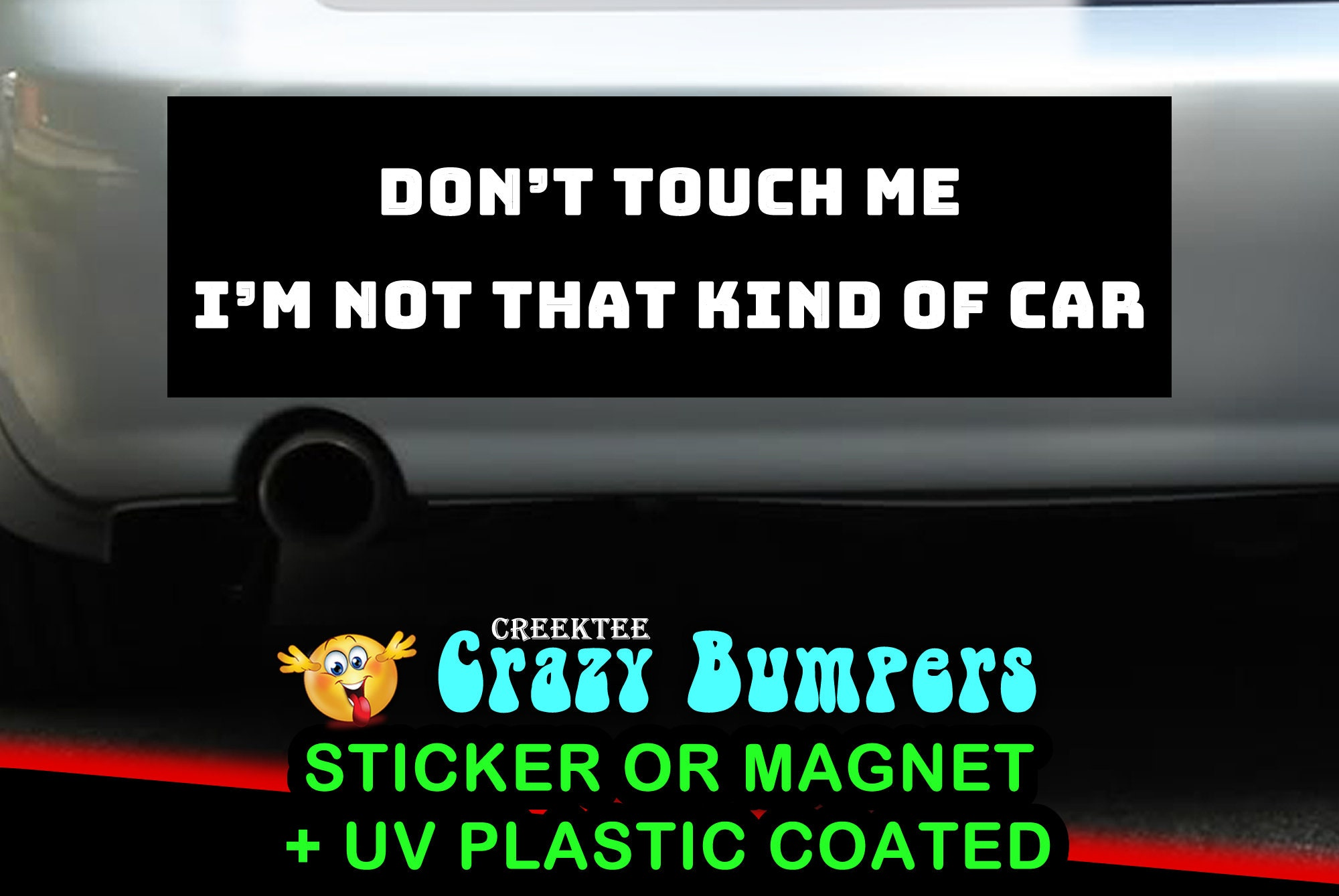 CAD$8.69 - Don't Touch Me I'm Not That Kind Of Car bumper sticker or magnet, 9 x 2.7 or 10 x 3 Sticker Magnet or bumper sticker or bumper magnet