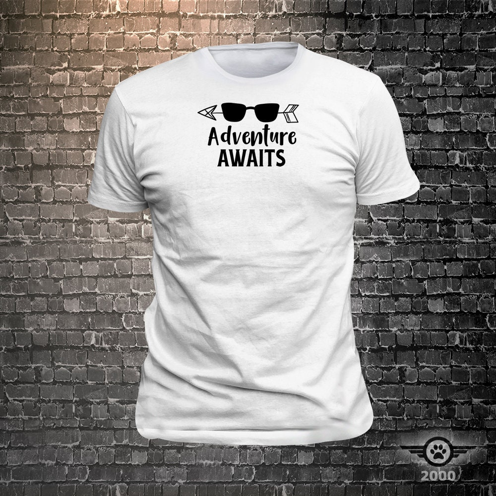 CAD$29.99 - Vinyl Print Adventure Awaits -  Fun Wear T-Shirt  - Unisex Funny Sayings and T-Shirts Cool Funny T-Shirts Fun Wear