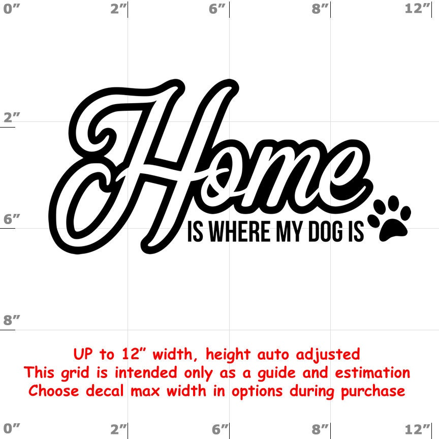 home is where my dog is Dog vinyl decal - Dog Decal