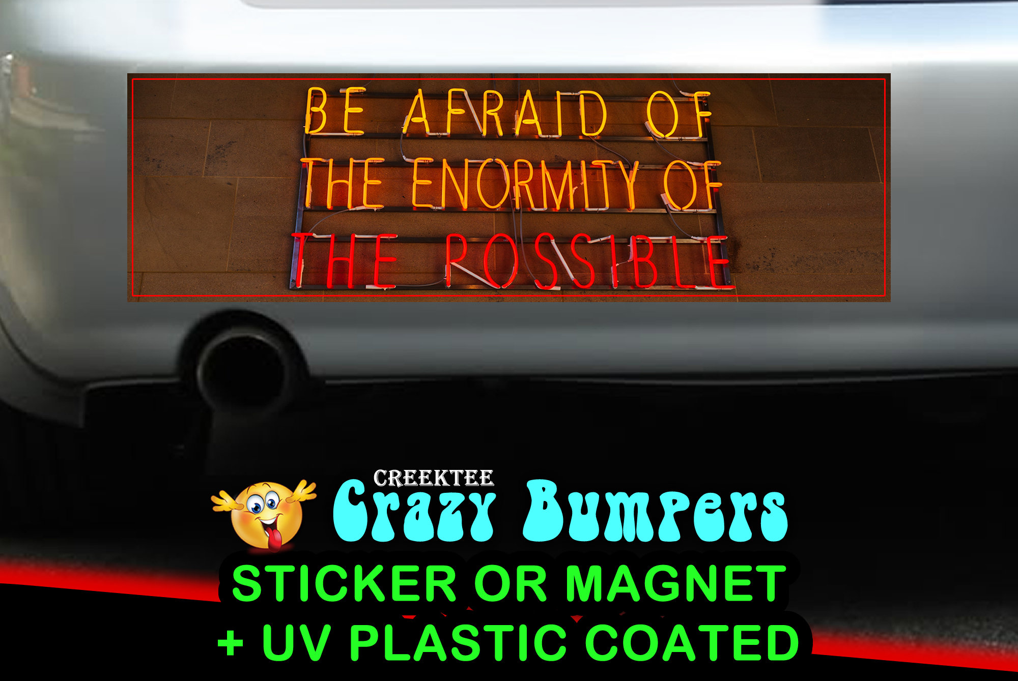 CAD$9.99 - Be Afraid Of The Enormity Of The Possible 10 x 3 Bumper Sticker or Magnet - Custom changes and orders welcomed!