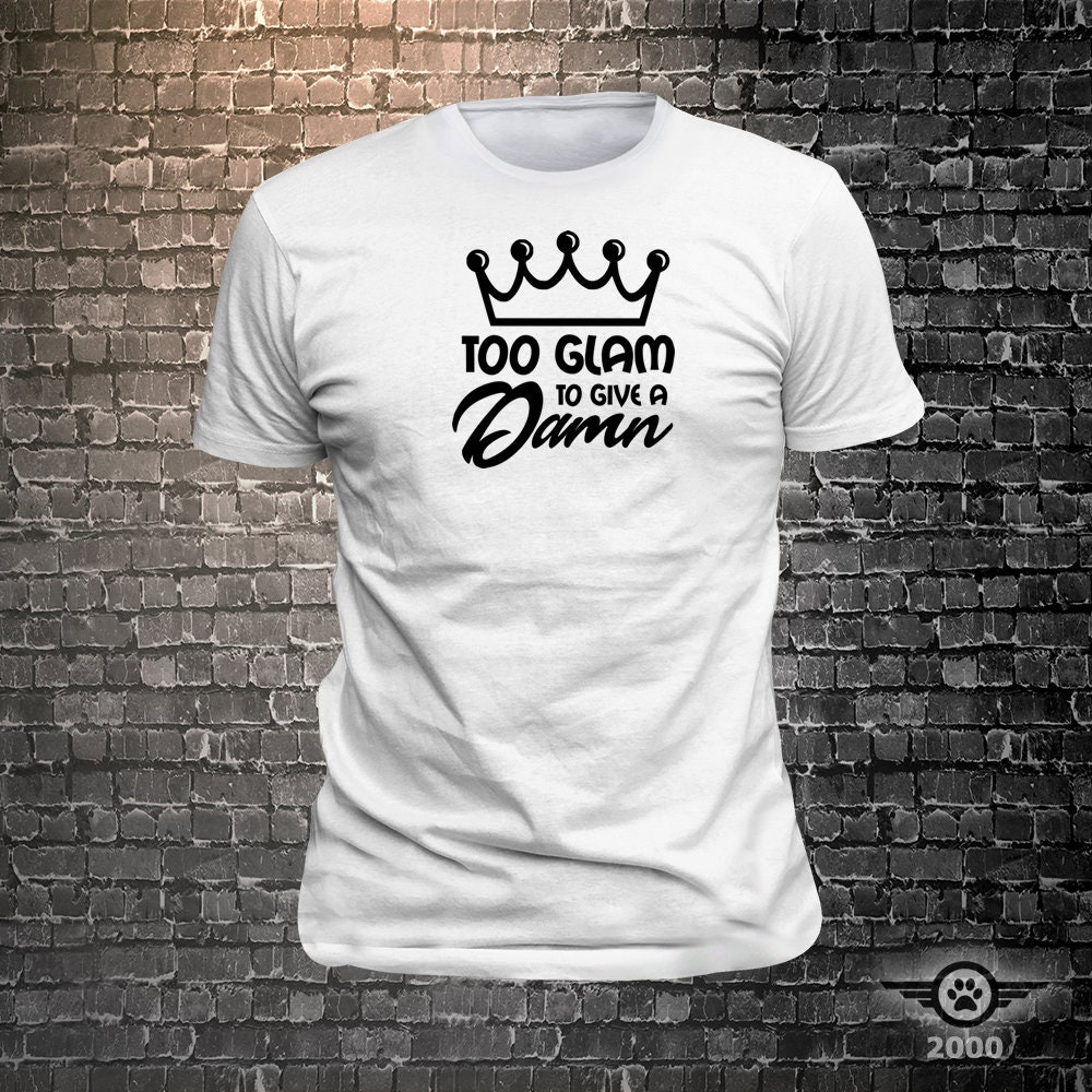 CAD$29.99 - Too Glam to Give A Damn Sassy print t-shirt