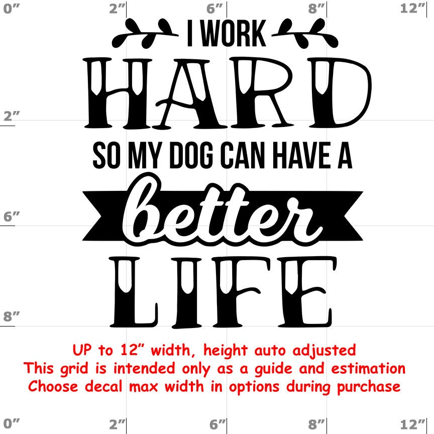 CAD$6.99 - i work hard so my dog can have a better life Dog vinyl decal - Dog Decal