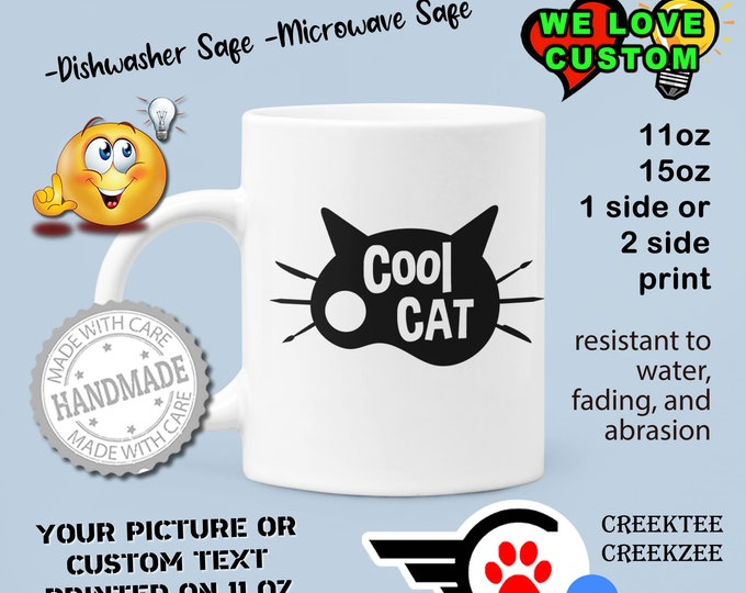 Cool Cat Custom Personalized Coffee Mugs, Your photo, image or text printed on a 11 or 15 oz White Mug
