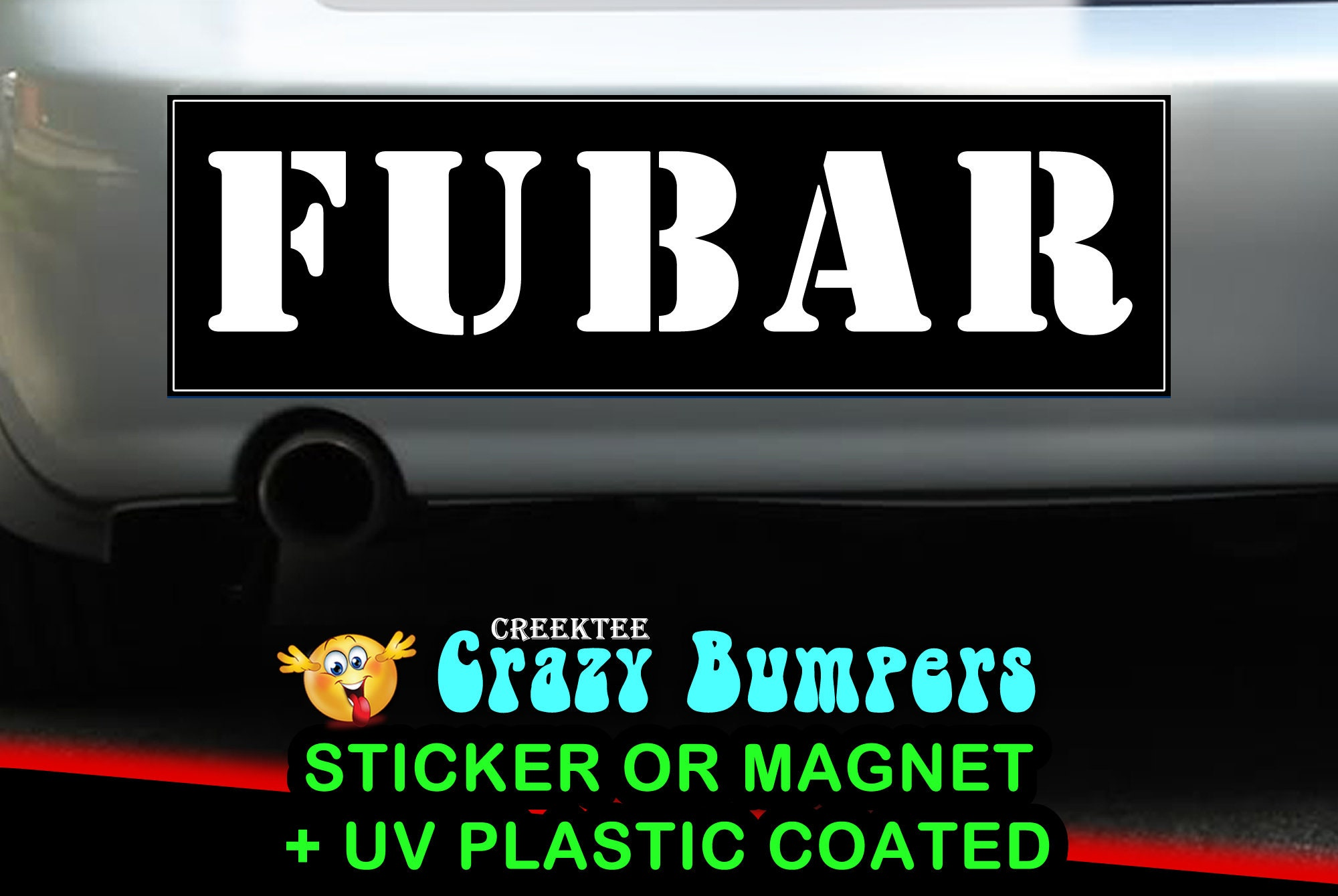 FUBAR 10 x 3 Bumper Sticker - Custom changes and orders welcomed!