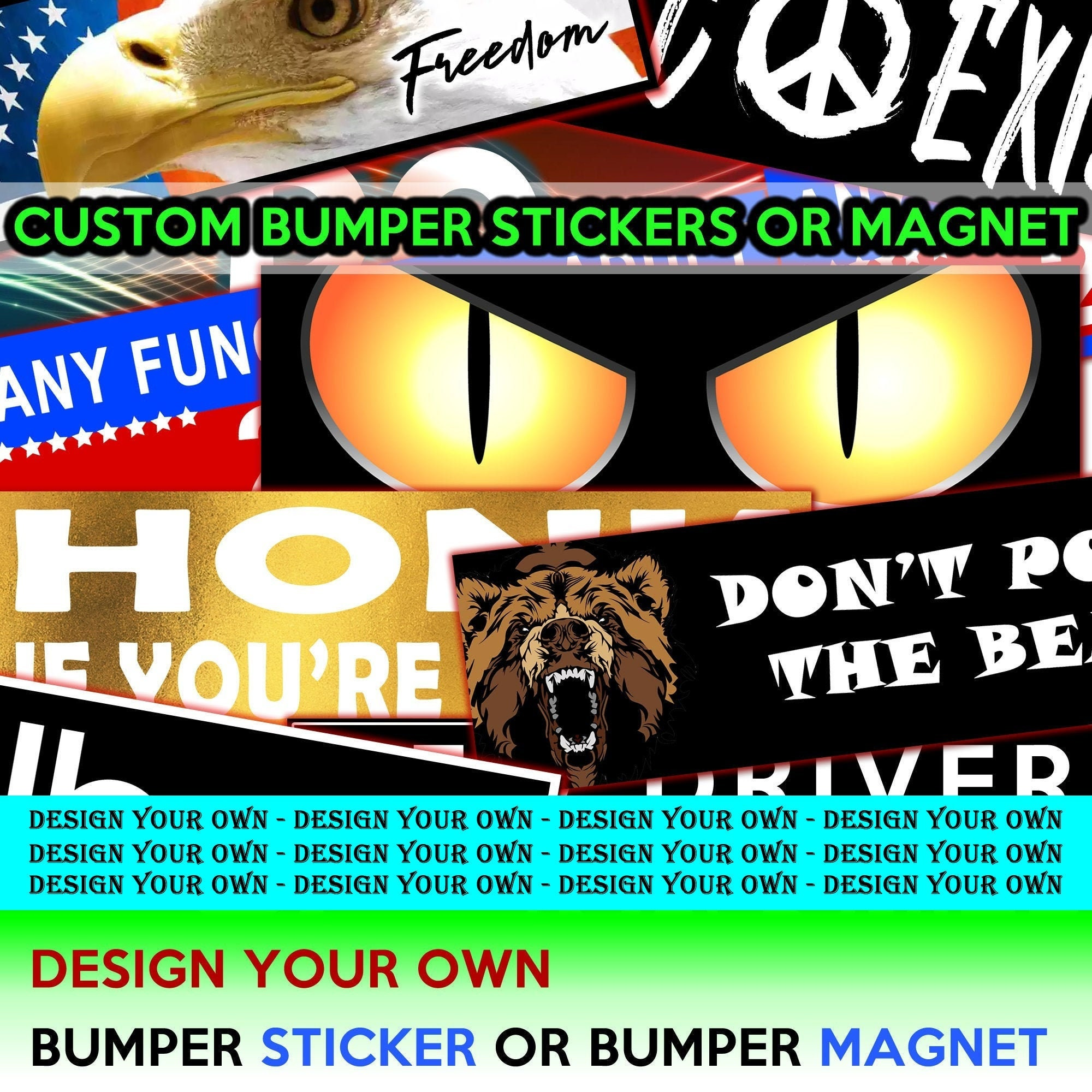 CAD$9.74 - Custom bumper stickers or magnets, create your own we customize your own 10 x 3 Sticker Magnet or bumper sticker or bumper magnet