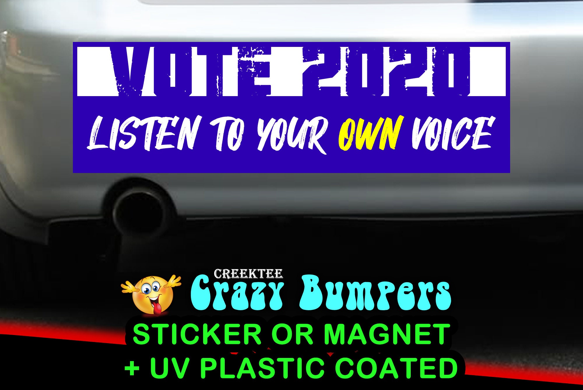 Vote 2020 Listen To Your Own Voice Blue 10 x 3 Bumper Sticker or Magnetic Bumper Sticker Available