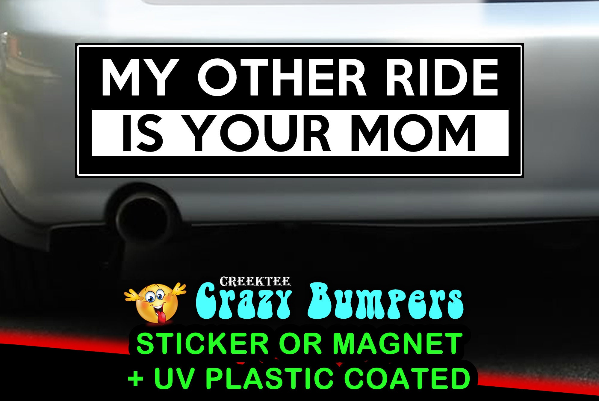 $9.74 - My Other Ride Is Your Mom 10 x 3 Bumper Sticker or Magnetic Bumper Sticker Available