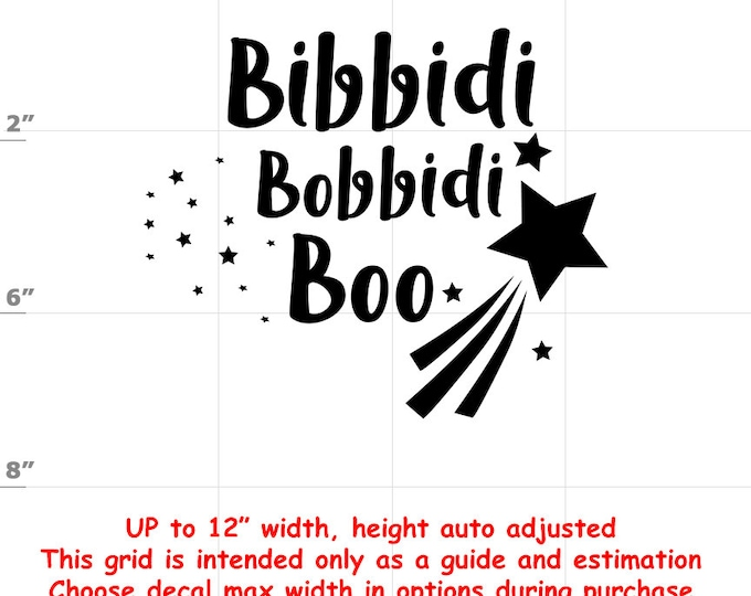 Bibbidi Bobbidi Boo - Fun Decals various sizes and colors - colours