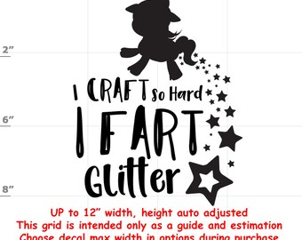I Craft So Hard I Fart Glitter - Fun Decals various sizes and colors - colours