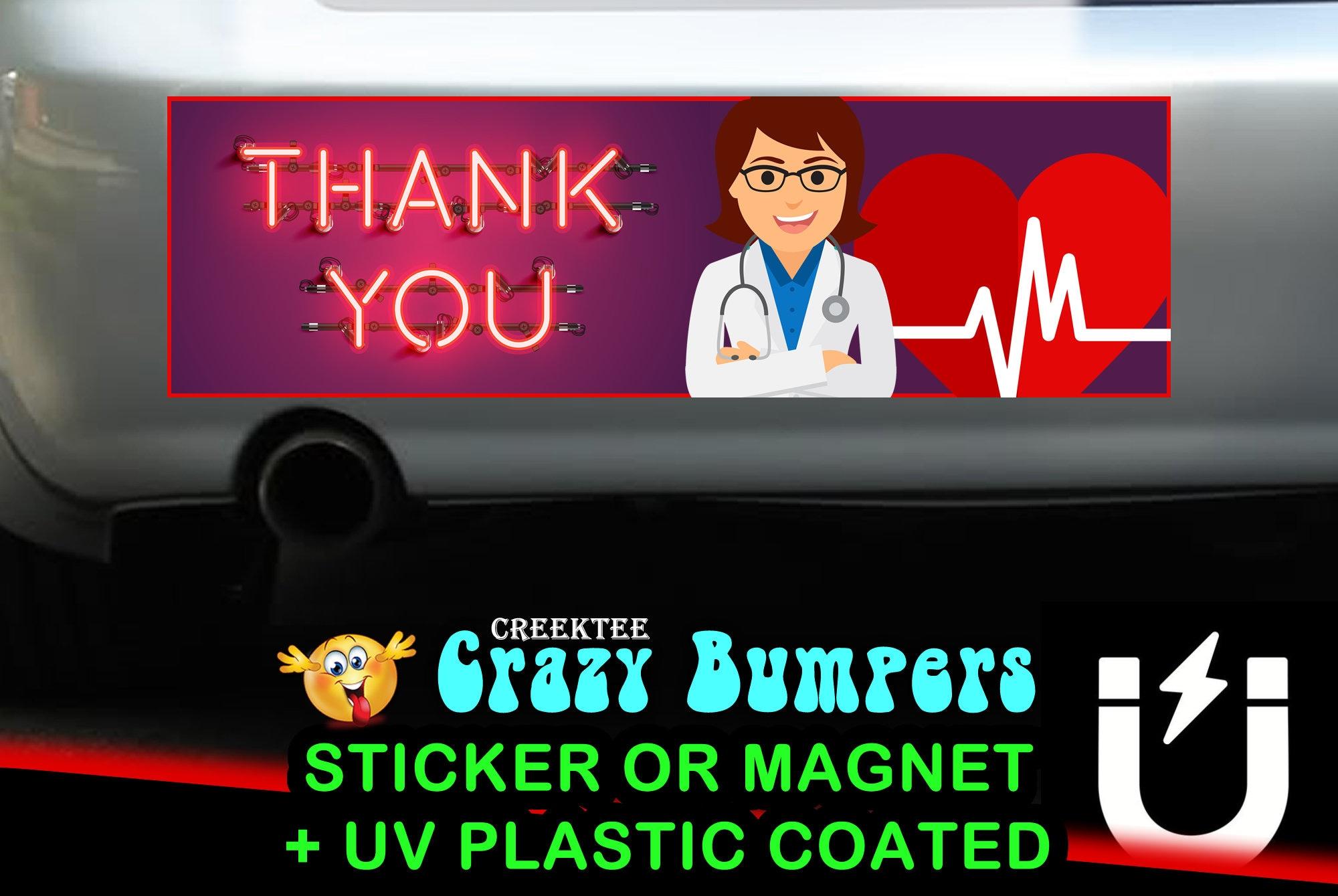 CAD$8.69 - Thank You Doctors Nurses Medic Staff sticker or magnet, 9 x 2.7 or 10 x 3 Sticker Magnet or bumper sticker or bumper magnet