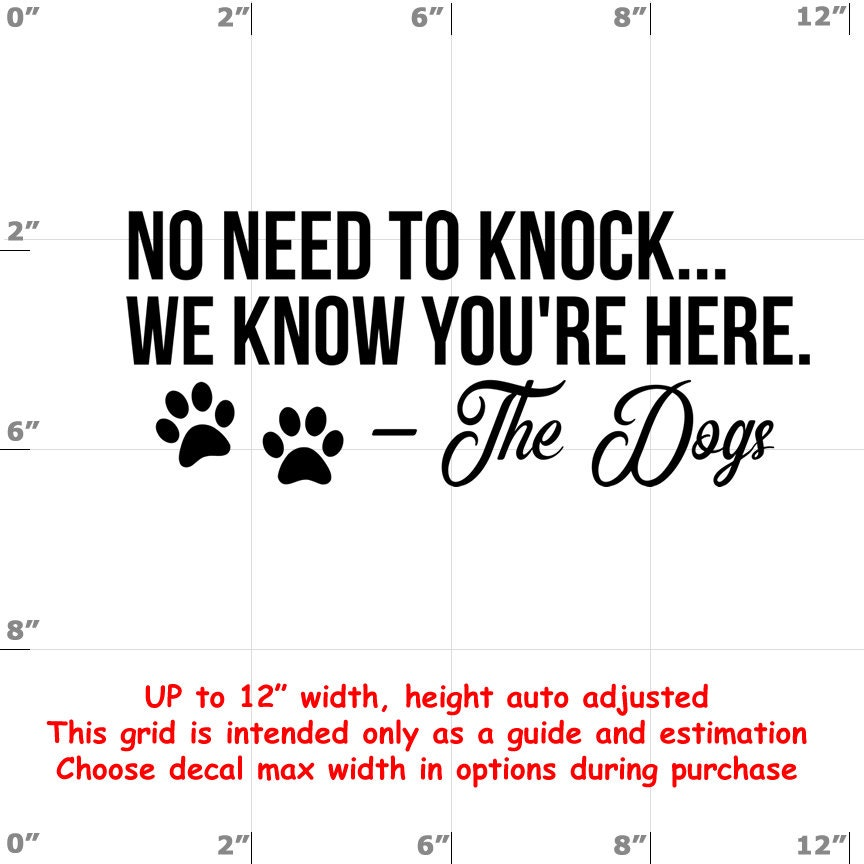 no need to knock we know you're here the dogs Dog vinyl decal - Dog Decal