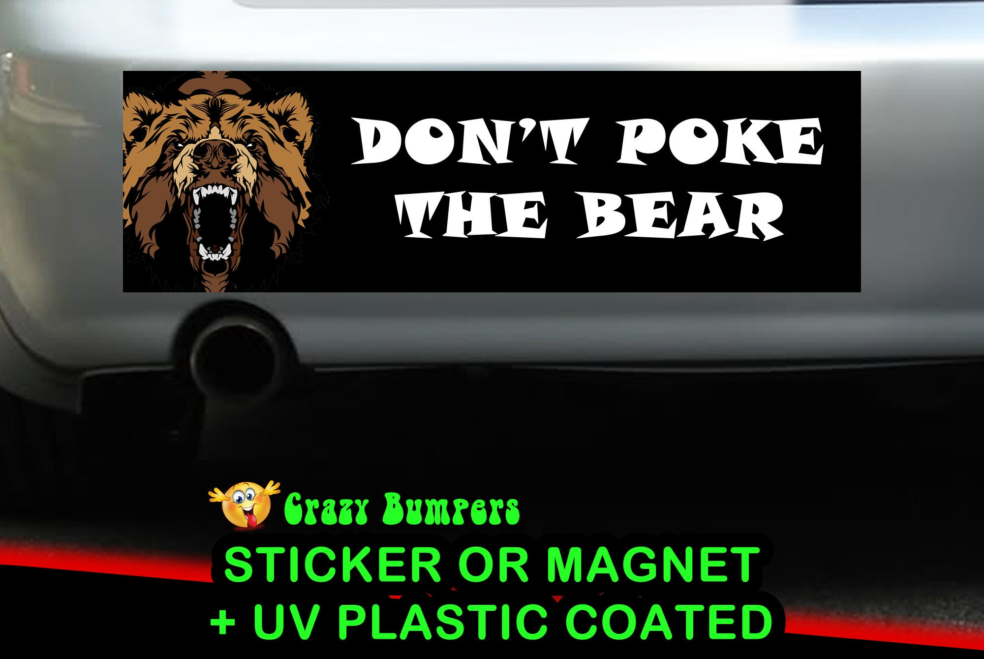 CAD$9.74 - Don't Poke The Bear Bumper Sticker 10 x 3 Bumper Sticker or Magnetic Bumper Sticker Available