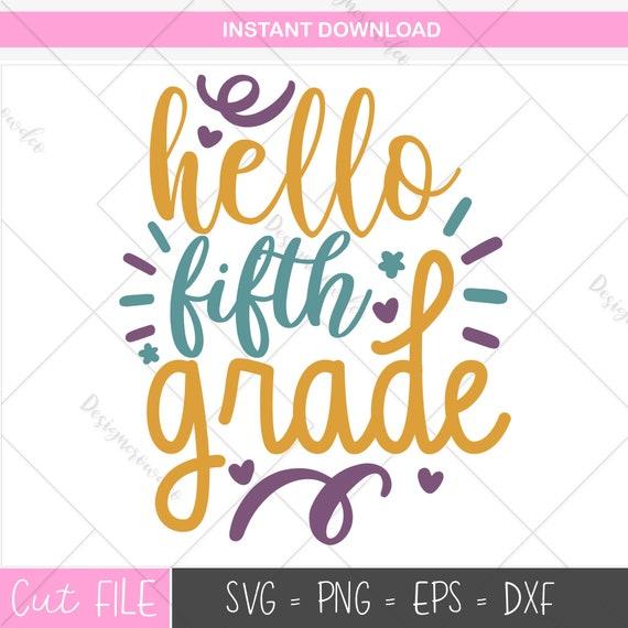 Hello 5th Grade Svg Hello Fifth Grade Svg 5th Grade Svg Etsy