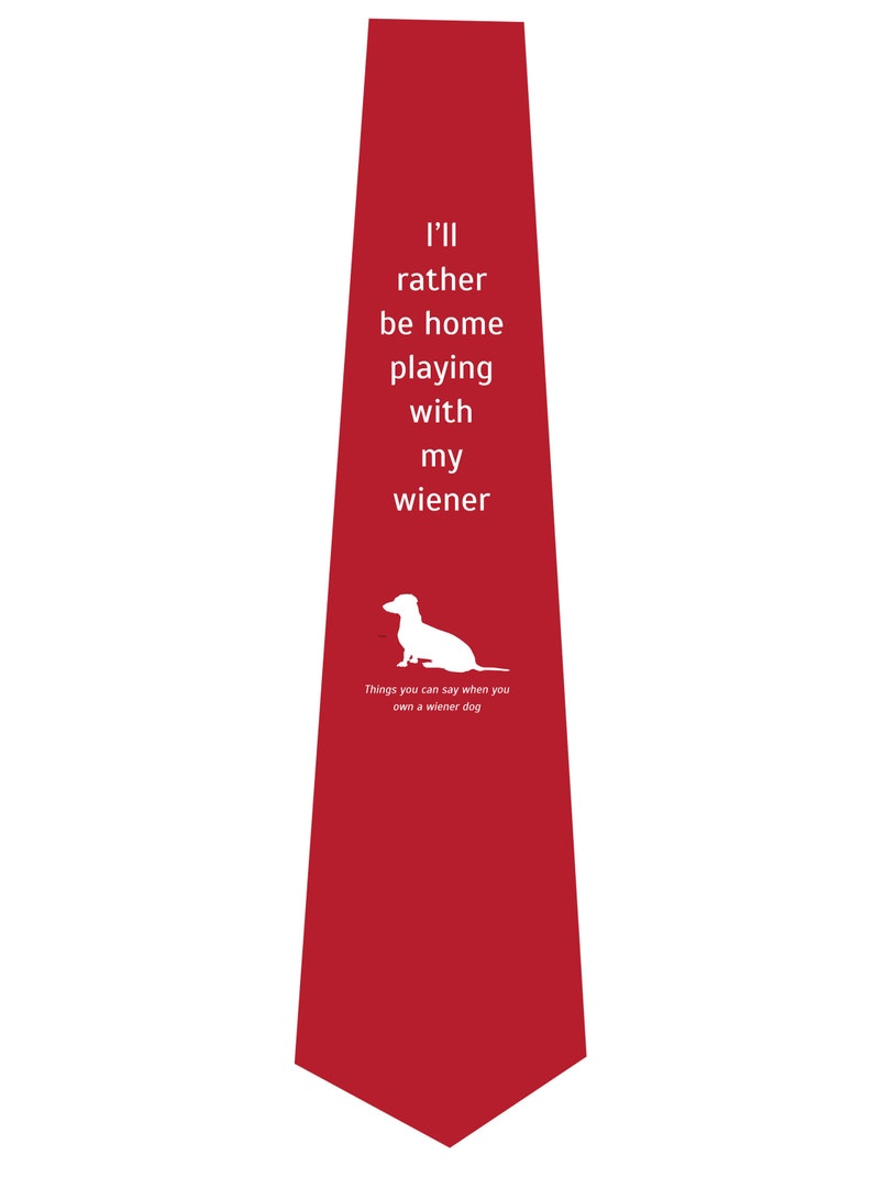Neck Ties I/'ll Rather Be Home Playing With My Wiener