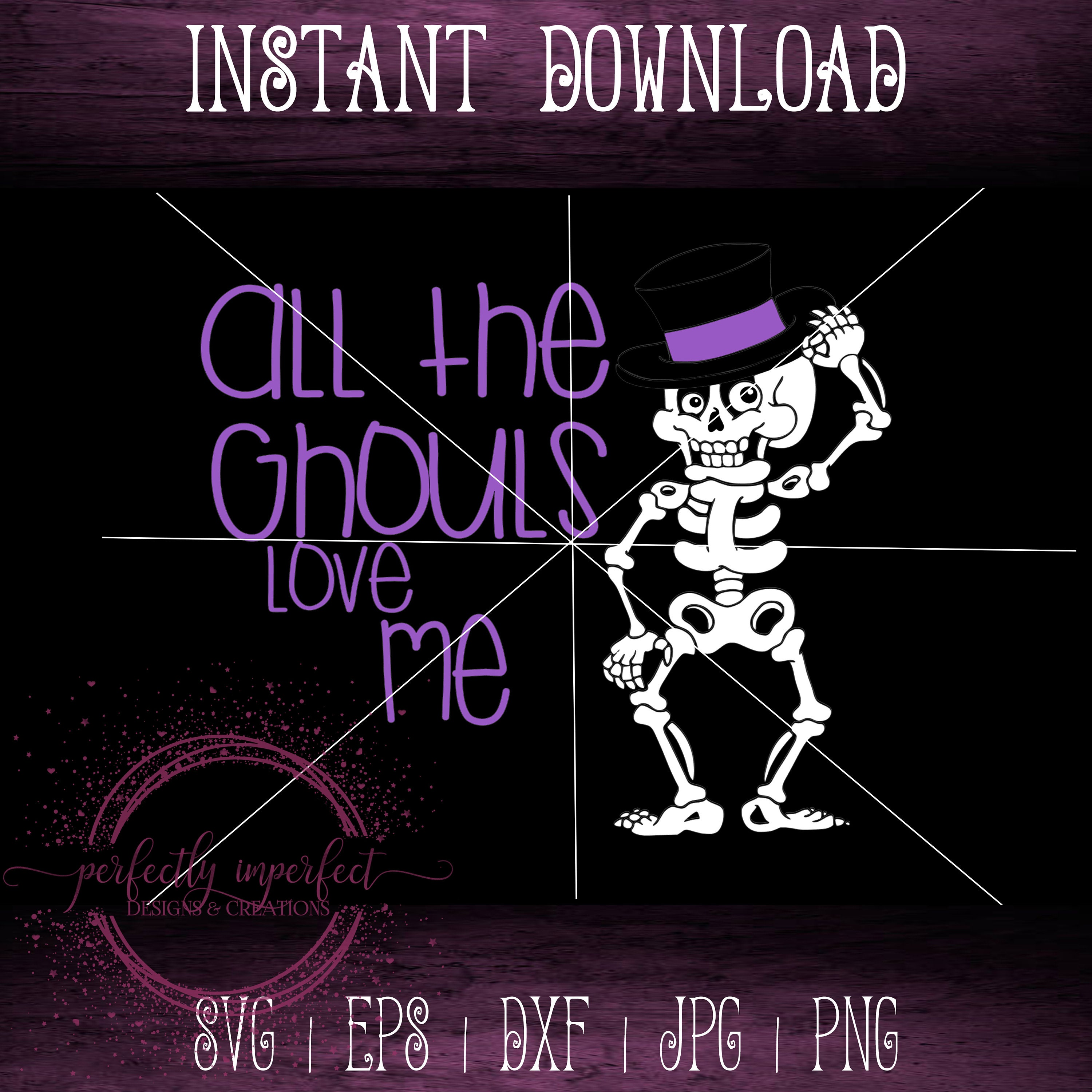 Download All The Ghouls Love Me Svg - Layered SVG Cut File ...