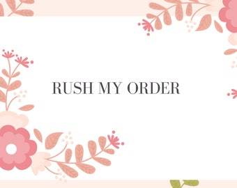 Rush My Order, Expedited Shipping, Jump to the Front of the line