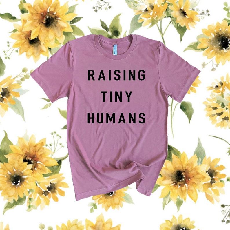 Adult Raising Tiny Humans t-shirt  mom shirt  motherhood shirt  parenthood shirt