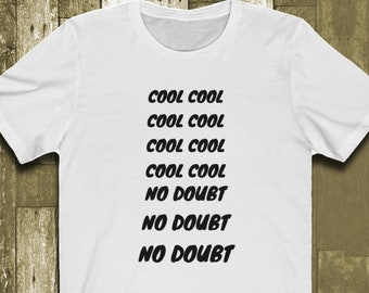 59aa7de8 Brooklyn 99 T-shirt - Cool cool no doubt | Gift for Brooklyn 99 and Jake  Peralta fans | Funny Mens/womens/unisex Tee in a variety of colors