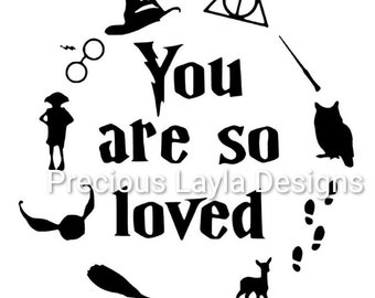 You Are So Loved Harry Potter Etsy