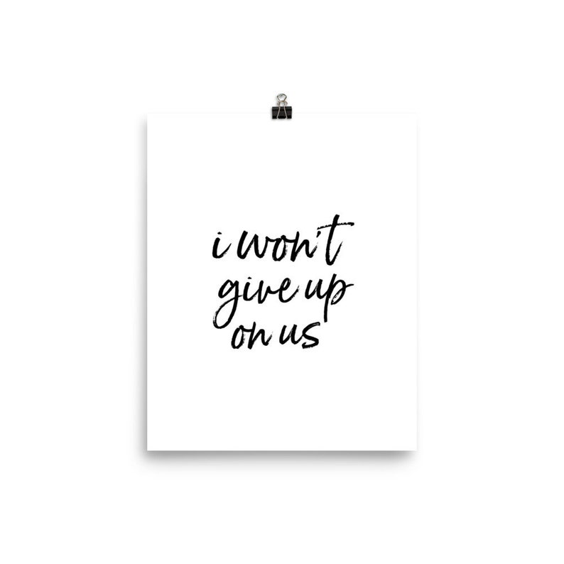 Song lyric quote poster print 'I won't give up on us'