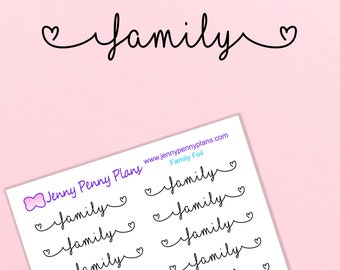 """Foiled """"Family"""" Planner Stickers on clear gloss sticker paper"""