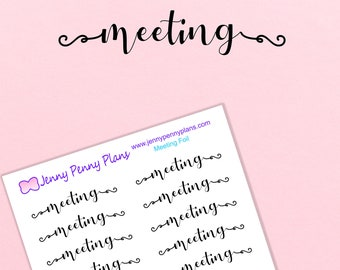 """Foiled """"Meeting"""" Planner Stickers on clear gloss sticker paper"""