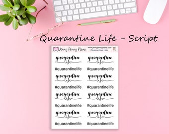 Quarantine Life Script Stickers printed on Premium matte sticker paper