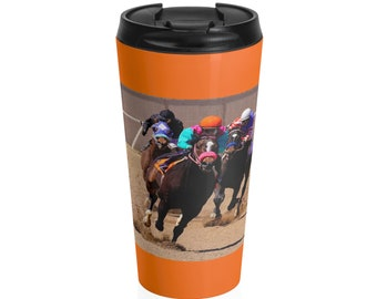 Stainless Steel Travel Mug - Coming Down the Home Stretch - Choice of Colors