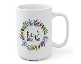 0c1bedf30f0 High Vibes Only Watercolor Pot Leaf White Ceramic Mug | Boho Hippie  Cannabis Coffee Mug | Stoner Weed 420 | Medical Marijuana | Unique Gift