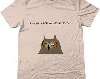 9dc95c77a Owl Long Are You Going To Be Here? --- Canvas Unisex Crew Neck T-Shirt