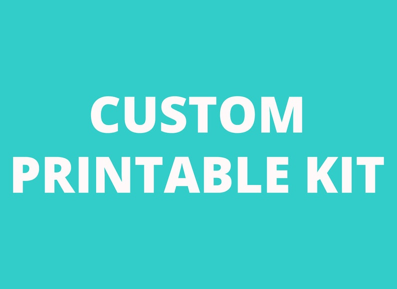 Custom printable Kit