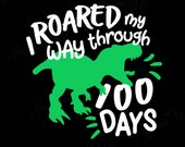 100 Days of School svg, 100th Day Of School, Cricut, Cut File, I Roared My Way, Silhouette, T-Rex, Teacher, svg jpg png dxf instant download