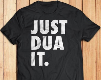 b1bbc283e Just Dua It T Shirt | Funny Islamic T Shirt | Islamic Gift for Muslim | Muslim  T Shirt