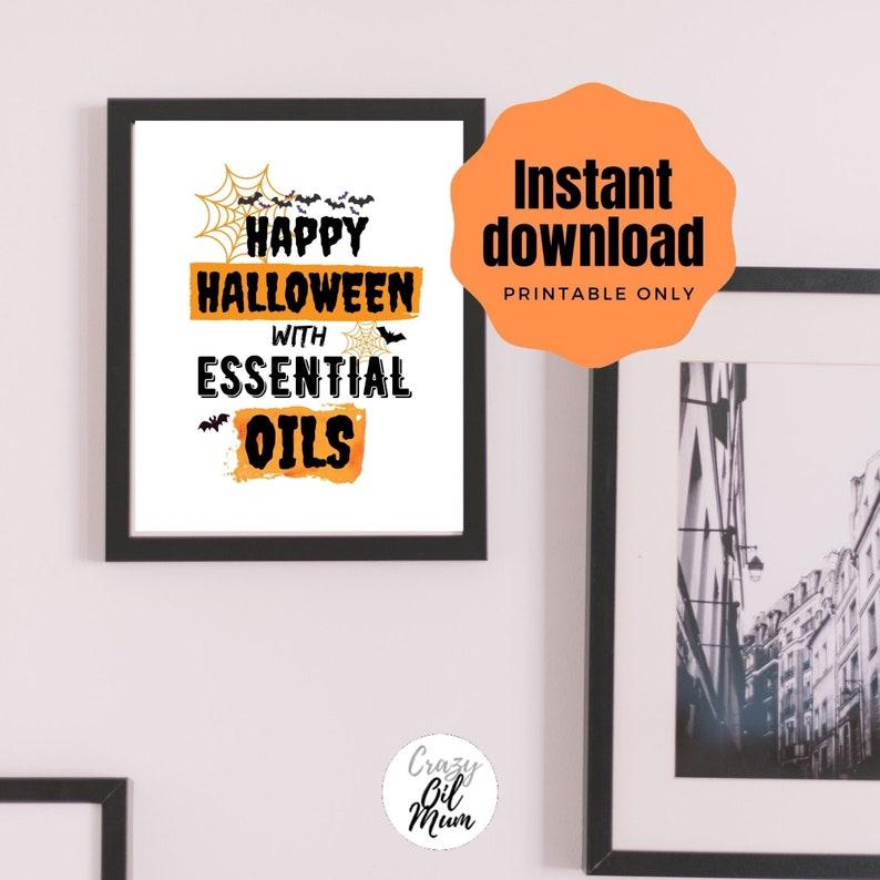 Happy Halloween with Essential Oils Halloween Printable Wall Art Halloween Sign Printable