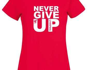 59f315033 Never Give Up Liverpool T Shirt Mo Salah LFC Fans Football Champions League  Final Madrid 2019 Summer Birthday Gift Women Ladies Tee Top