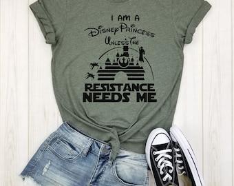 I'm a disney princess unless the RESISTANCE needs me - unisex shirt   Stars Wars   Galaxy Edge   disney princess shirt   disney castle.