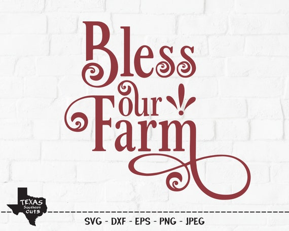 Bless Our Farm Svg Cut File Southern Country Shirt Design Etsy