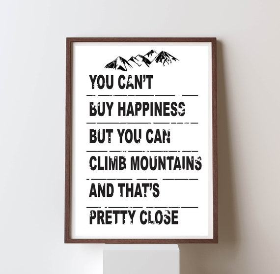 Mountain Rock Climbing Quote Art Print - Unique literary download design-  Inspirational quotes - wall art poster