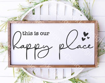 This is our happy place svg, Home sign svg,  Farmhouse svg, Welcome svg, rustic svg/ cut file