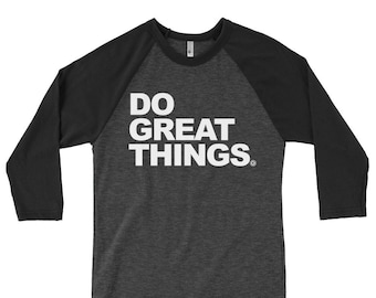 377c9be1 DO GREAT THINGS™ 3/4 Sleeve Shirt