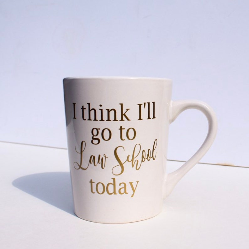 Law student custom coffee mug  I Think I'll Go To Law image 0