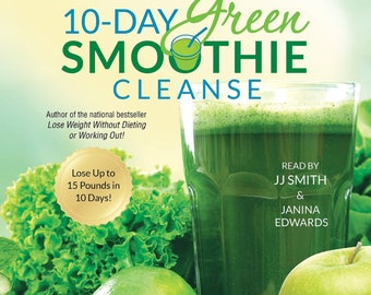 101 alimentos que pueden salvarte la vida Spanish Edition 10-Day Green Smoothie Cleanse