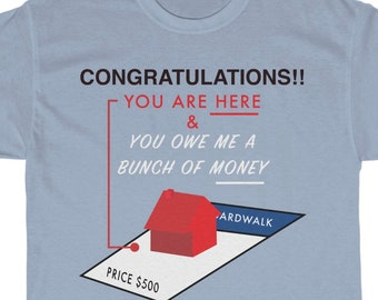 249c2fd9 Monopoly shirt, You owe me a bunch of money Unisex shirt