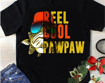 d44701cb Reel cool Papaw/Papa/Pawpaw shirt - Gift for dad - Gift for grandpa -  Father's day gifts - Fishing funny shirt - Nickname for grandpa
