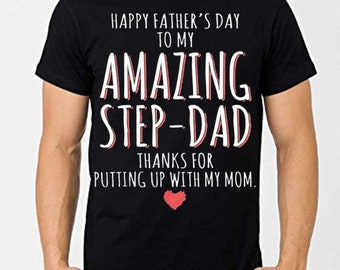 5d581776 Happy Father's Day to my amazing step dad thanks for putting up with my mom  unisex t-shirt, step-dad father's day shirt, gift for stepdad