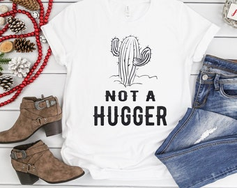 2057b3510 Not A Hugger Cactus Shirt Unisex T Shirt - Cactus shirt - Funny t shirt -  Gardening shirt - Funny Gift Birthday