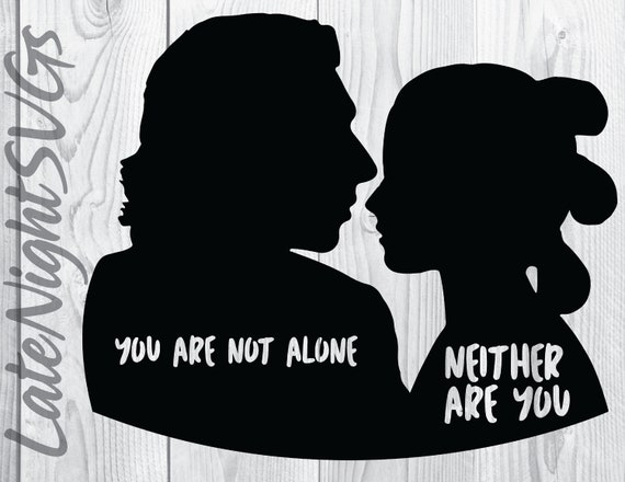 Ben Solo Kylo Ren Rey Skywalker Star Wars You Are Not Alone Etsy